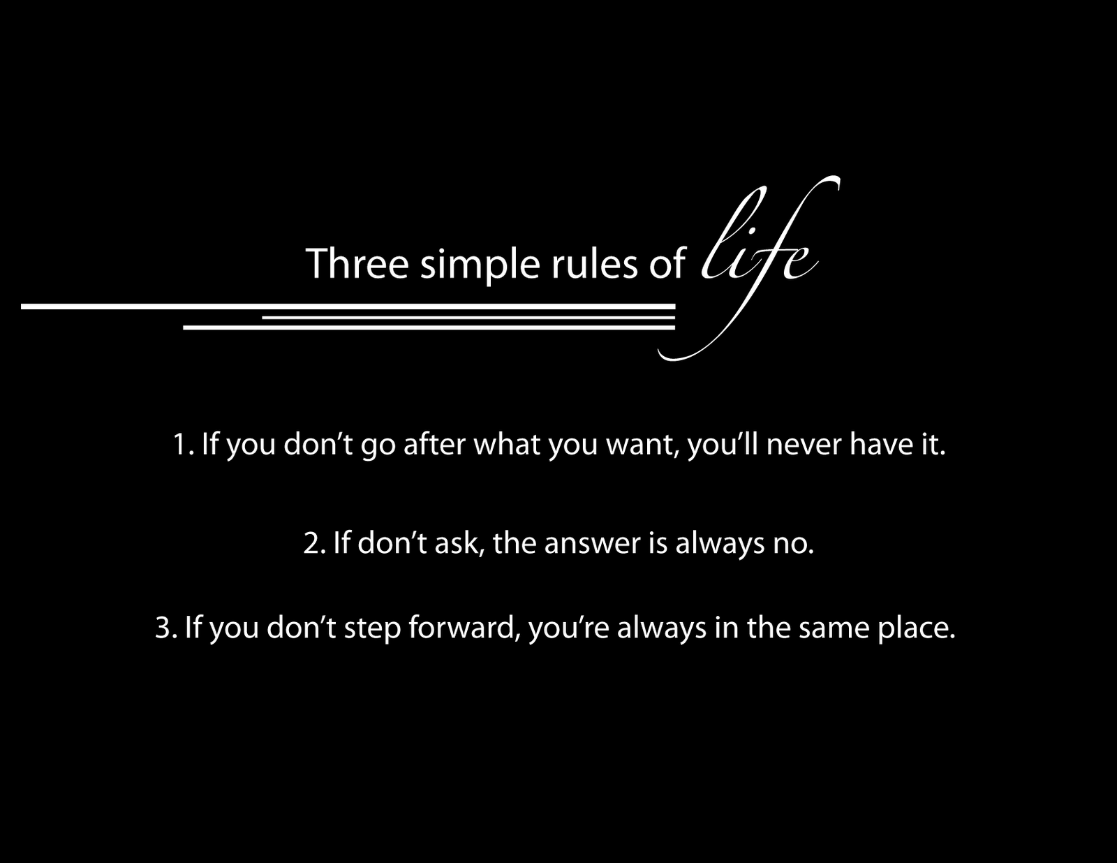 Three Simple Rules Of Life ~ Life Quote