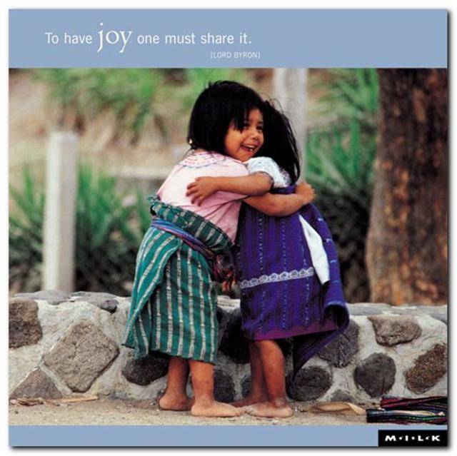 To Have Joy One Must Share It ~ Joy Quote