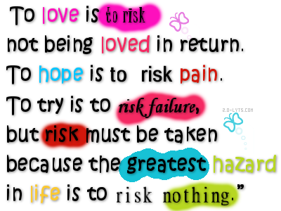 To Love Is To Risk Not Being Loved In Return To Hope Is To Risk Beauteous Return To Love Quotes