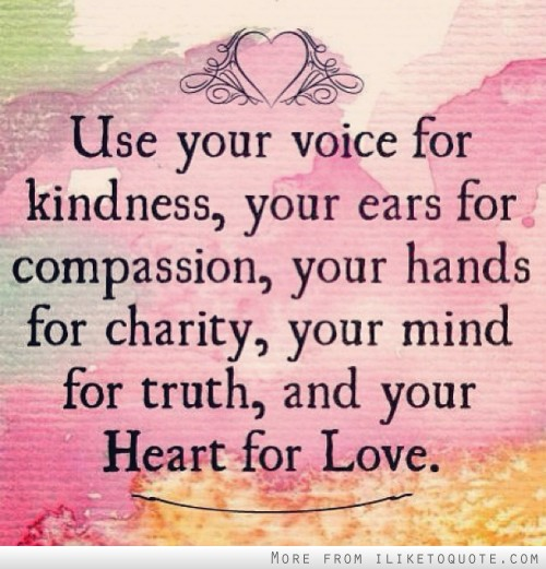 ... for-charity-your-mind-for-truth-and-your-heart-for-love-love-quote.jpg