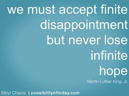 We Must Accept Finite Disappointment But Never Lose Infinite Hope ~ Hope Quote