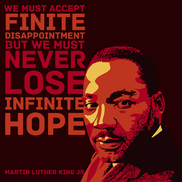 We Must Accept Finite Disappointment But We Must Never Lose Infinite Hope ~ Hope Quote
