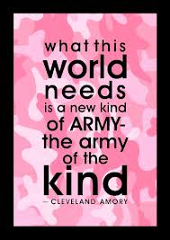 What This World Needs Is a New Kind of Army - The Army Of the Kind ~ Kindness Quote