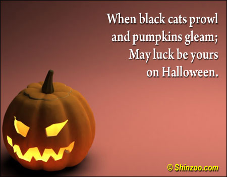 Delightful When Black Cats Prowl And Pumpkins Gleam; May Luck Be Yours On Halloween ~ Halloween  Quote