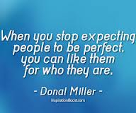 When You Stop Expecting People to be Perfect,You Can Like Them For Who They Are ~ Health Quote