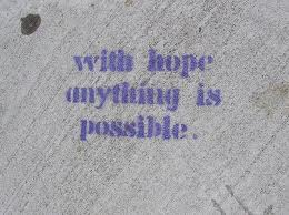 With Hope Anything Is Possible ~ Hope Quote