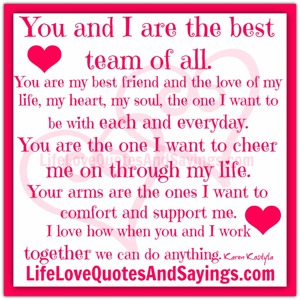 Love Finds You Quote: You And I Are The Best Team Of All. You Are My Best Friend