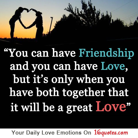 Famous Quotes About Love And Friendship. QuotesGram