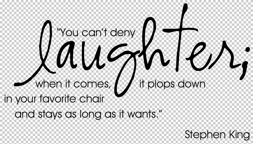 You Can't Deny Laughter Quote