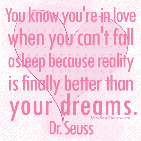 You Know Youre In Love When You Cant Fall Asleep Because Reality ...
