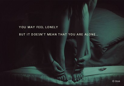 You May Feel Lonely But It Doesn't Mean That You Are Alone ~ Loneliness Quote