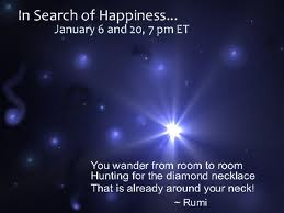 You Wander From Room to Room Hunting For the Diamond Necklace That Is Alreay Your Neck! ~ Happiness Quote