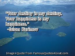 """Your Destiny Is My Destiny,Your Happiness Is My Happiness"" ~ Happiness Quote"