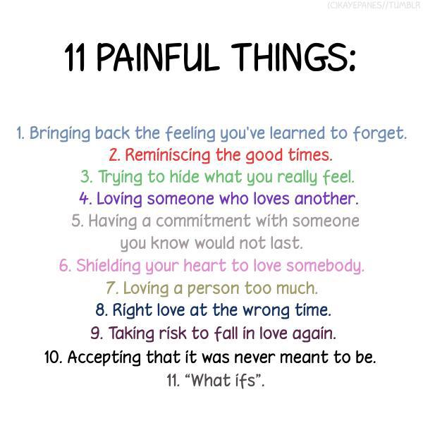 """ 11 Painful Things; 1. Bringing Back The Feeling You've Learned To Forget. 2. Reminiscing The Good Times 3 Trying To Hide What You Really Feel, 4. Loving Someone Who Loves Together… ~ Missing You Quote"