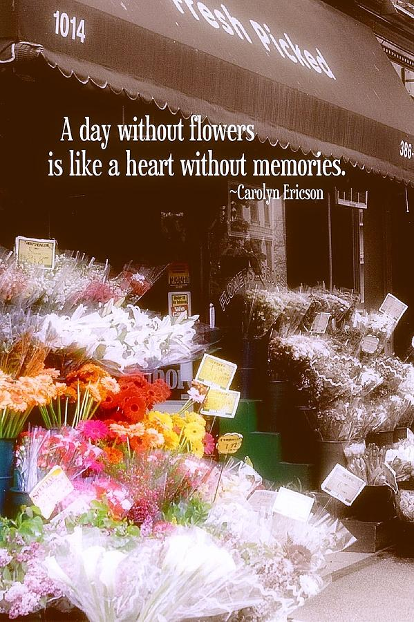 A Day Without Flowers Is Like A Heart Without Memories Nature
