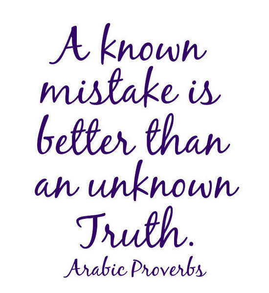 """A Known Mistake Is Better Than An Unknown Truth """" – Arabic"""