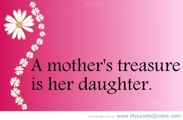 Mother Quotes Daughter To Her. QuotesGram