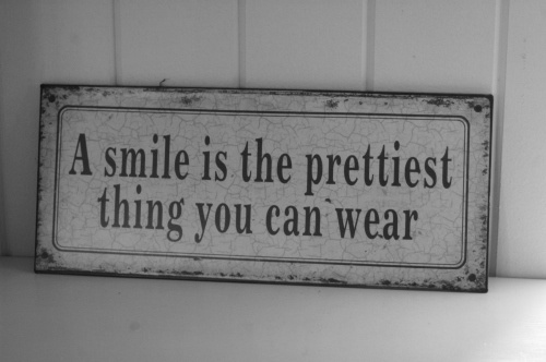 """"""" A Smile Is The Prettiest Thing You Can Wear """""""