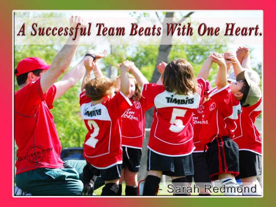 A Successful Team Beats With One Heart Sarah Redmond Teamwork Quote Quotespictures Com