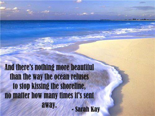 And There's Nothing More Beautiful Than The Way The Ocean