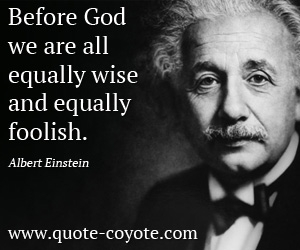 before god we are all equally wise and equally foolish