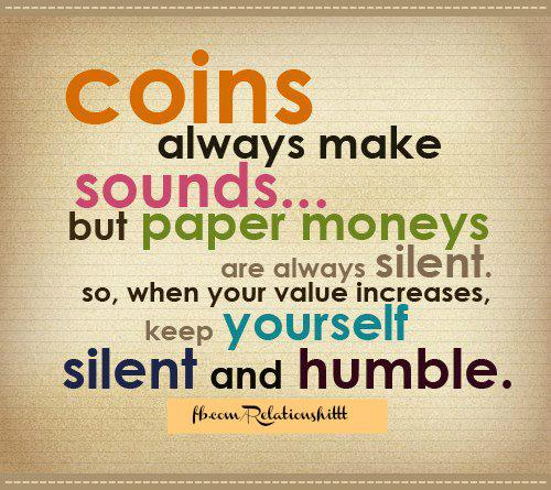 Coins Always Make Sounds But Paper Moneys Are Always Silent So When