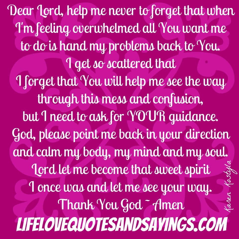 Dear Lord Help Me Never To Forget That When I\'m Feeling ...