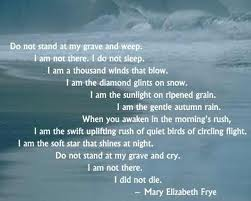 mary frye do not stand at my grave and weep