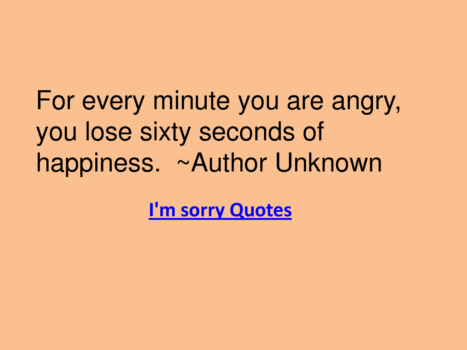 Sorry Quotes For Angry Friends : Quotes about happiness tumblr and love tagalog smiling