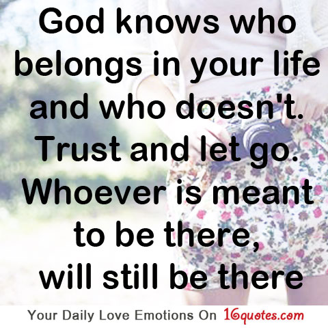 God Knows Who Belongs In Your Life And who Doesn't Trust And