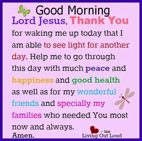 """ Good Morning, Lord Jesus, Thank You For Waking Me Up Today That I Am Able To See Light For Another Day….    ~ Prayer Quote"