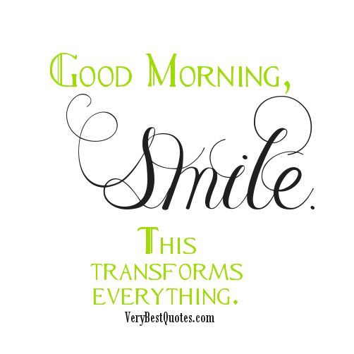 Good Morning Smile This Transforms Everything Quotespictures