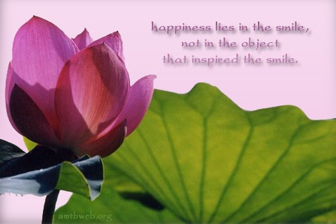 happiness lies in the smile not in the object that inspired the smile