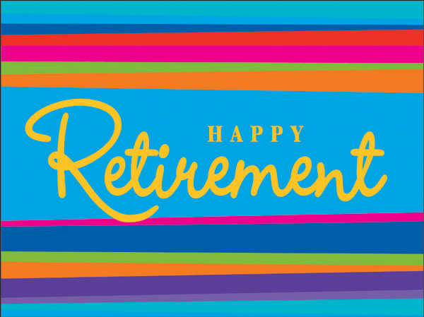 """ Happy Retirement """