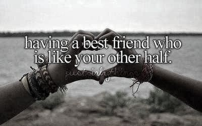 """Having A Best Friend Who Is Like Your Other Half"" ~ Missing You Quote"