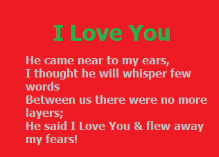He Came Near To My Ears, I Thought He Will Whisper Few Words Between Us There No More Layers, He Said I Love You & Flew Away My Fears! ~ Missing You Quote