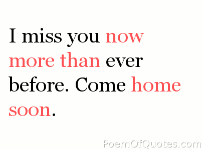 Come Home Soon Quotes. QuotesGram  I Miss Home Quotes
