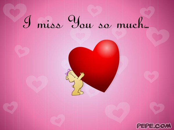 """I Miss You So Much"""