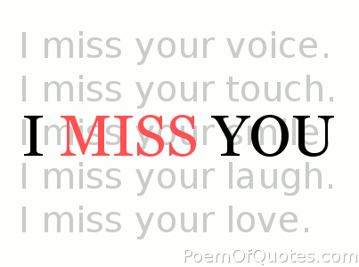 I Love N Miss You Quotes : miss-your-voice-i-miss-your-touch-i-miss-your-laugh-i-miss-your-love ...