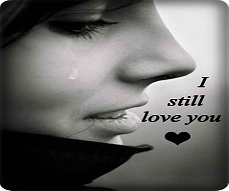 I Still Love You Quotes: Sad Quotes Pictures And Sad Quotes Images With Message