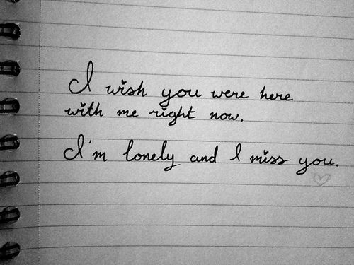 I Wish You Were Here With Me Right Now, I\'m Lonely And I ...