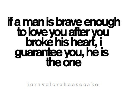I broke his heart and i want him back quotes