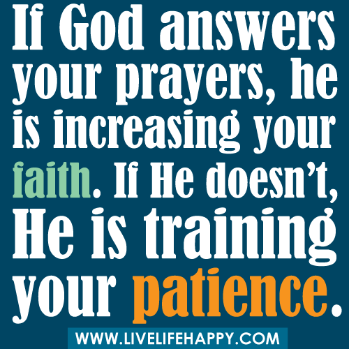 god and patience Patience reveals our faith in god's timing, omnipotence, and love although most people consider patience to be a passive waiting or gentle tolerance, most of the greek words translated patience in the new testament are active, robust words.