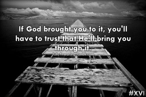 Bring It On In It To Win It Quotes: If God Brought You To It, You'll Have To Trust That He'll