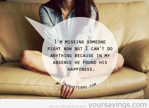 i m missing someone right now but i can t do anything because in