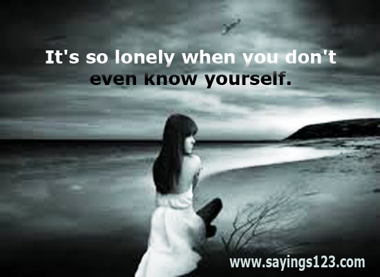 You don t know about lonely