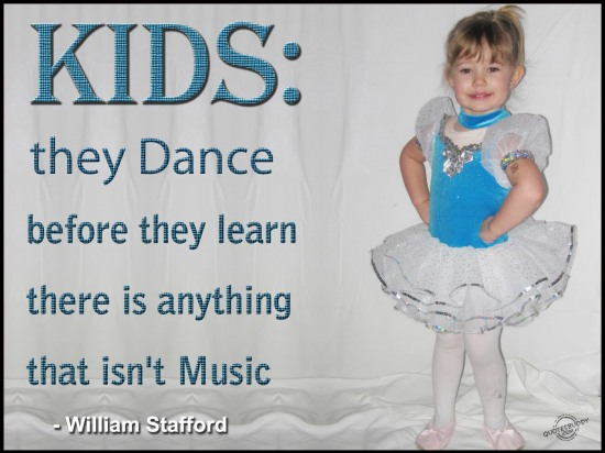 Kids, They Dance Before They Learn There Is Anything That