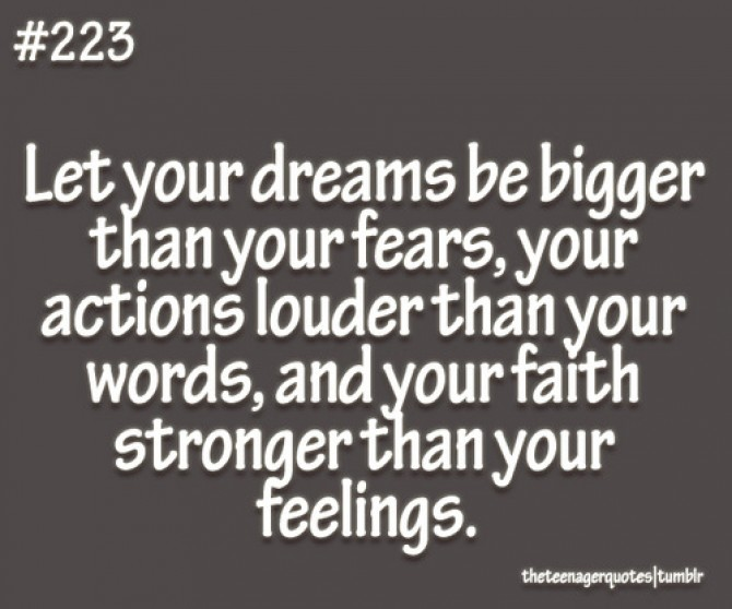 Actions And Words Quotes: Let Your Dreams Be Bigger Than Your Fears, Your Actions