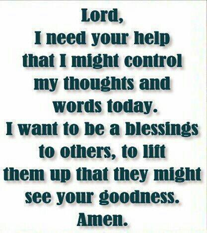 Lord I Need You Help That I Might Control My Thoughts And Words Classy I Need You In My Life Quotes
