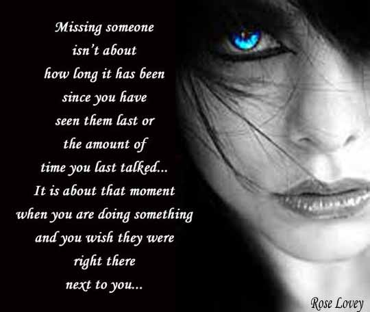 """ Missing Someone Isn't About How Long It Has Been Since You Have Seen Them Last Or The Amount Of Time You Last Talked.. It Is About That Moment When You Are Doing Something And…"